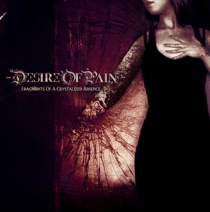 Desire of Pain - Fragments of a Crystalized Absence