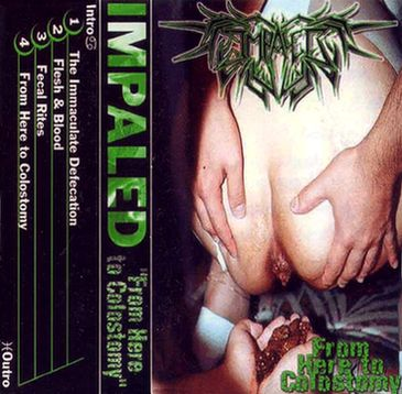 Impaled - From Here to Colostomy