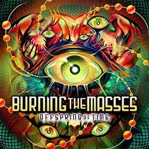 Burning the Masses - Offspring of Time