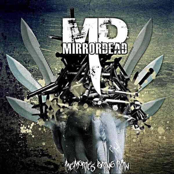 Mirrordead - Memories Bring Pain