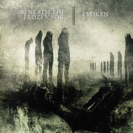 Evoken / Beneath the Frozen Soil - Evoken / Beneath the Frozen Soil