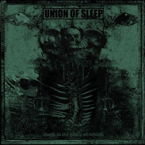 Cover of Union of Sleep - Death in the Place of Rebirth