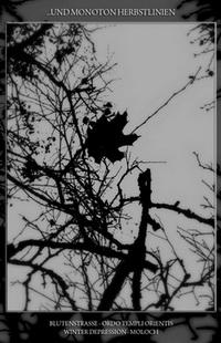Moloch / Ordo Templi Orientis / Winter Depression / Blutenstrasse - ...und monoton Herbstlinien