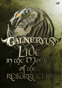 Galneryus - Live in the Moment of the Resurrection