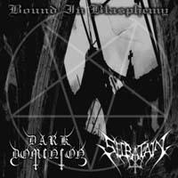 Dark Dominion / Secratain - Bound in Blasphemy