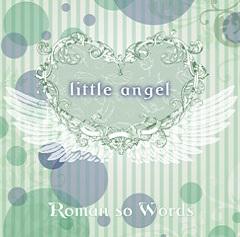 Roman so Words - Little Angel