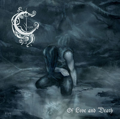 Crom - Of Love and Death
