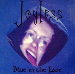 Joyless - Blue in the Face