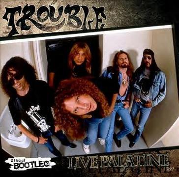 Trouble - Live Palatine 1989
