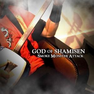God of Shamisen - Smoke Monster Attack