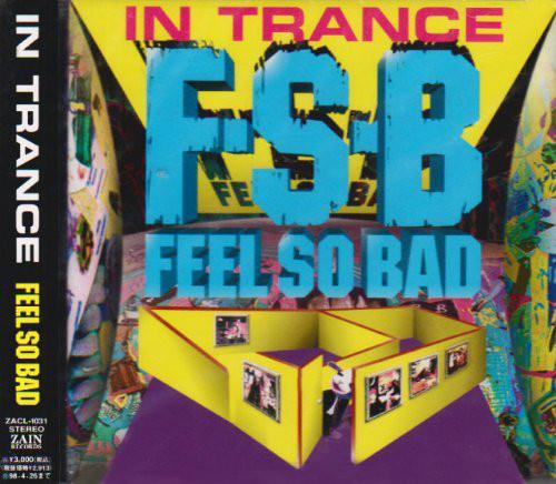 Feel So Bad - In Trance