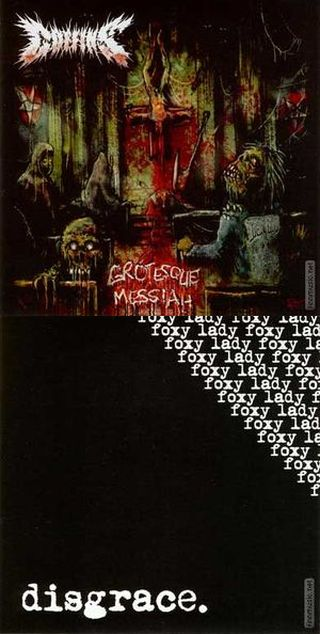 Disgrace / Coffins - Grotesque Messiah / Foxy Lady