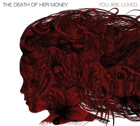 The Death of Her Money - You Are Loved