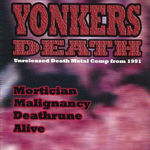 Mortician / Malignancy / Deathrune / Alive - Yonkers Death - Unreleased Death Metal Comp from 1991