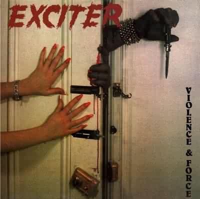 Exciter - Violence & Force