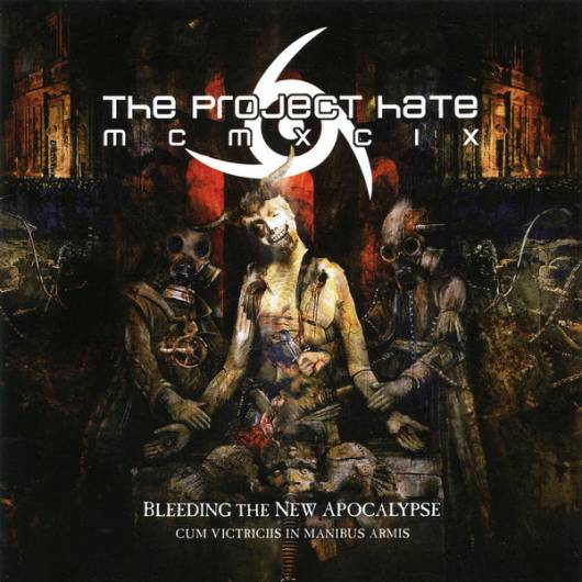 The Project Hate MCMXCIX - Bleeding the New Apocalypse (Cum Victriciis in Manibus Armis)