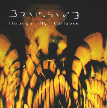 Brainsane - Through My Collapse
