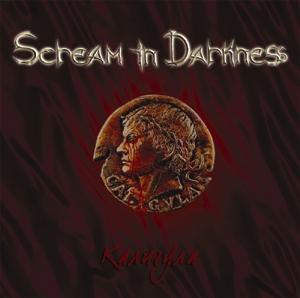 Scream in Darkness - Caligula