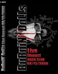Burnin' Dolls - Live Impact 08/12/2006