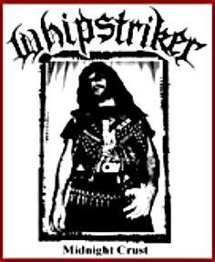 Whipstriker - Midnight Crust