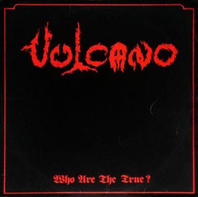 Vulcano - Who Are the True?