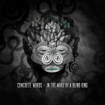 Concrete Words - In the Wake of a Blind King