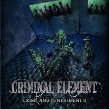 Criminal Element - Crime and Punishment II