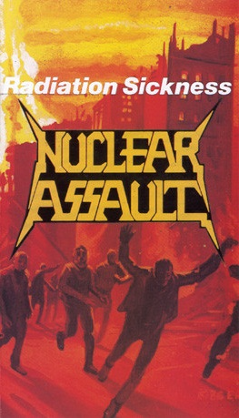 Nuclear Assault - Radiation Sickness