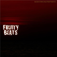 Blood Stain Child - Fruity Beats 5