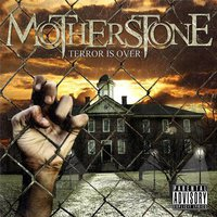 MotherStone - Terror Is Over
