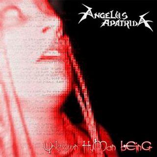 Angelus Apatrida - Unknown Human Being