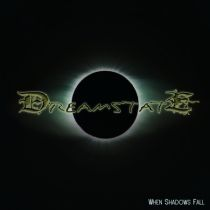 Dreamstate - When Shadows Fall