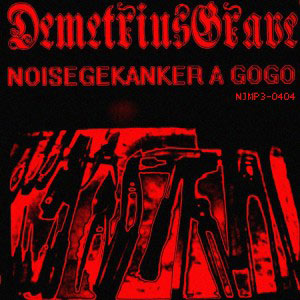 Demetrius Grave - Demetrius Grave / Noisegekanker A Gogo
