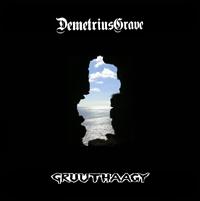 Demetrius Grave - Demetrius Grave / Gruuthaagy
