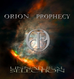 Orion Prophecy - Unnatural Selection