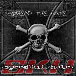 Speed Kill Hate - Spread the Hate