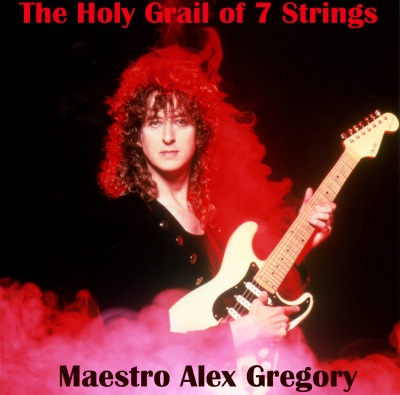 Maestro Alex Gregory - The Holy Grail of 7 Strings