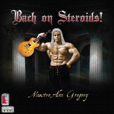 Maestro Alex Gregory - Bach on Steroids!