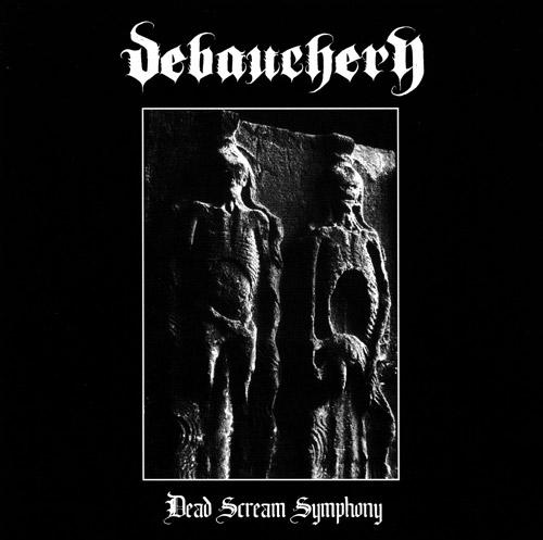 Debauchery - Dead Scream Symphony