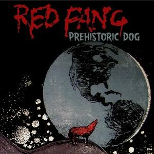Red Fang - Prehistoric Dog