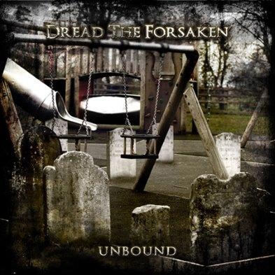Dread the Forsaken - Unbound