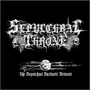 Sepulchral Throne - The Sepulchral Darkness Returns