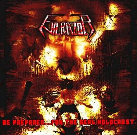 Evilrazor - Be Prepared... for the Real Holocaust