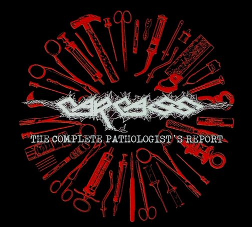 Carcass - The Complete Pathologist's Report
