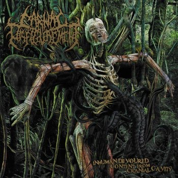 Carnal Disfigurement - Inhuman Devoured Content from Cranial Cavity