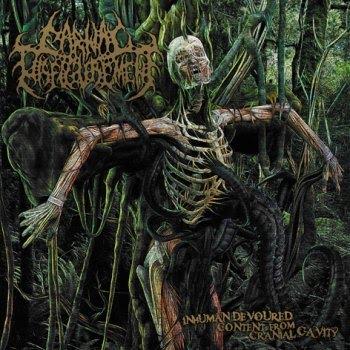 Carnal Disfigurement - Inhuman Devoured Content from Cranial Cavity