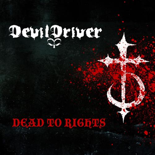 DevilDriver - Dead to Rights