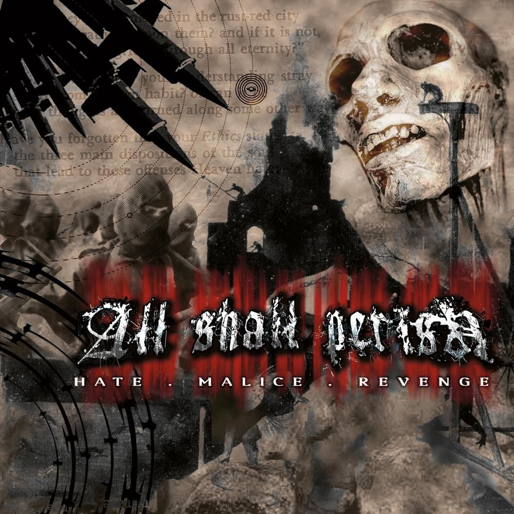 All Shall Perish - Hate . Malice . Revenge