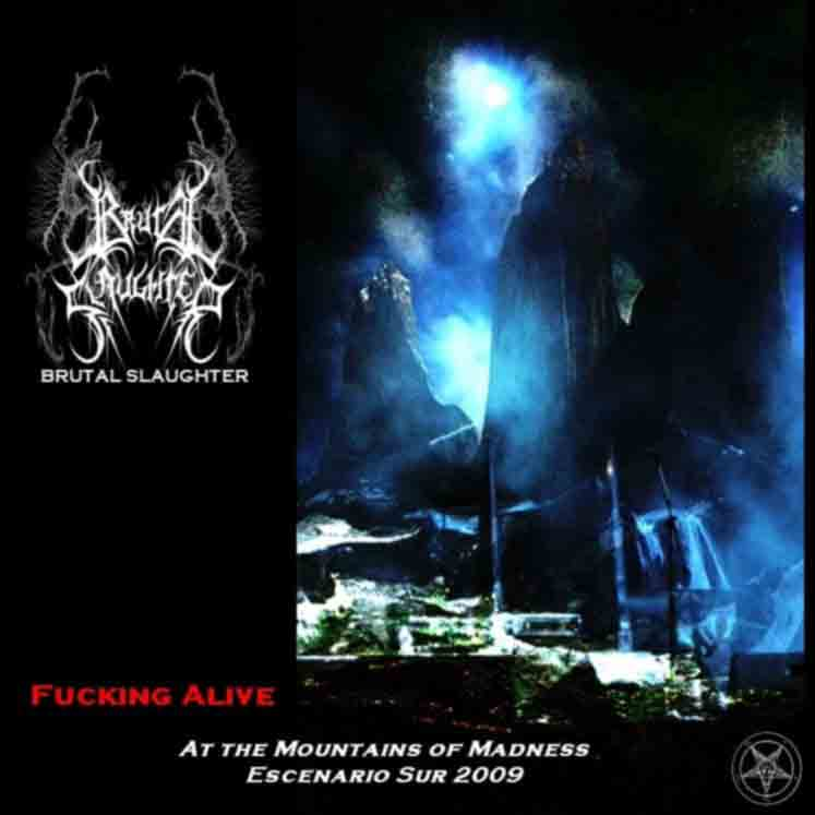 Brutal Slaughter - Fucking Alive : At the Mountains of Madness