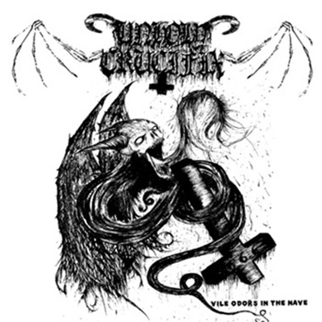 Unholy Crucifix - Vile Odors in the Nave